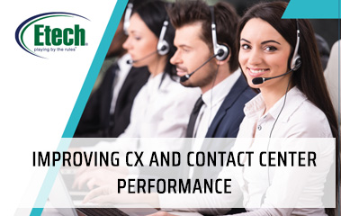 Improving CX and Contact Center Performance